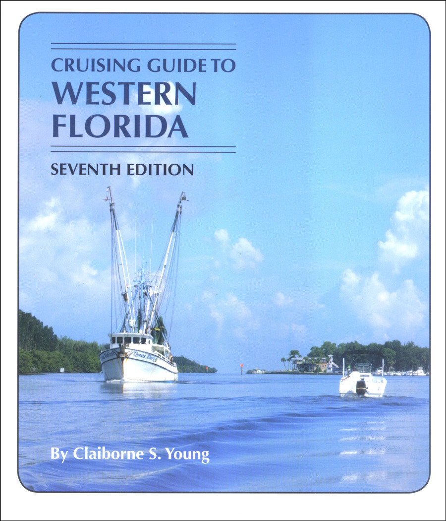 Cruising Guide to Western Florida, 7th Ed.