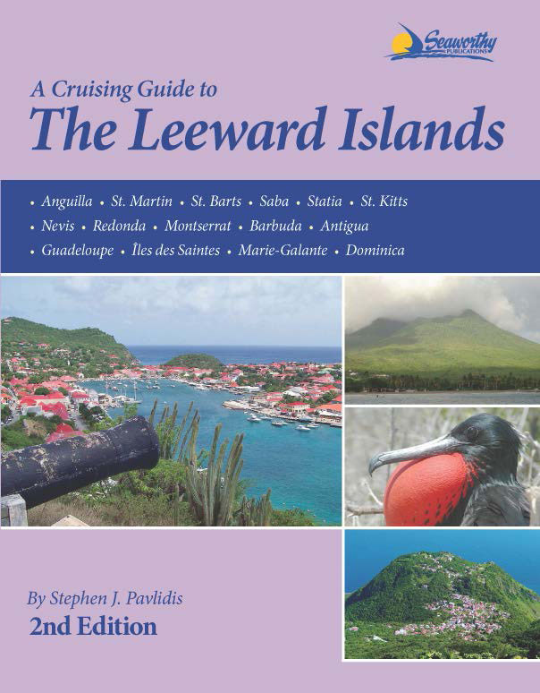A Cruising Guide to The Leeward Islands, 2nd Ed.