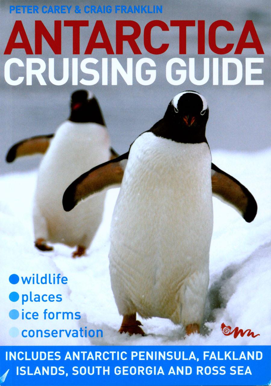 Antarctica Cruising Guide - 2nd Ed