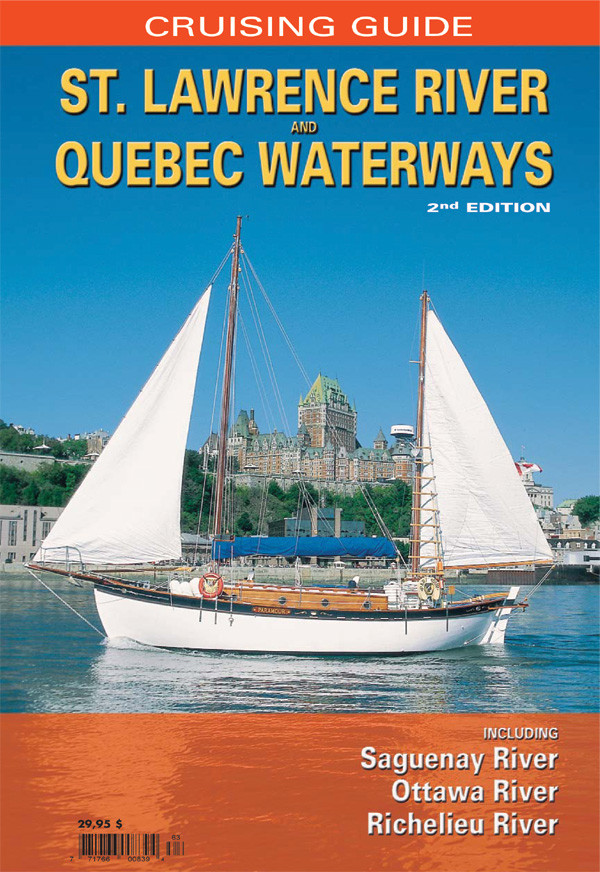 Cruising Guide St. Lawrence River, Quebec Waterways, 2nd Ed.
