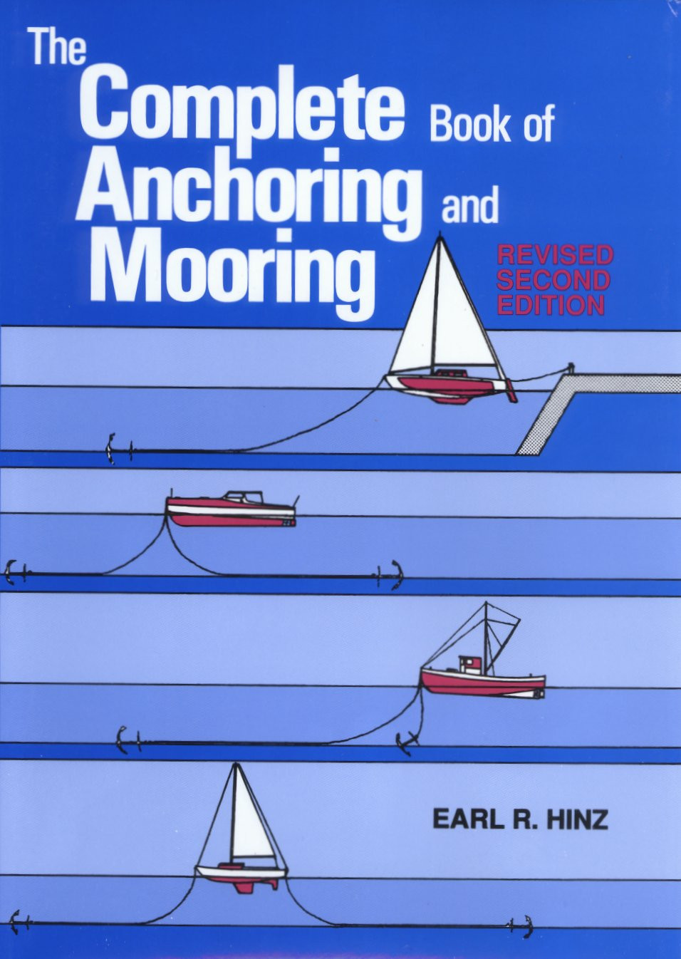 The Complete Book of Anchoring, Mooring, Rev. 2nd Ed.