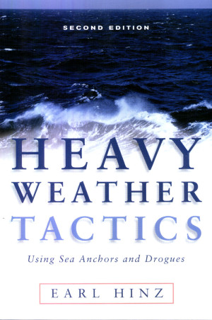 Heavy Weather Tactics Using Sea Anchors, Drogues, 2nd Ed.