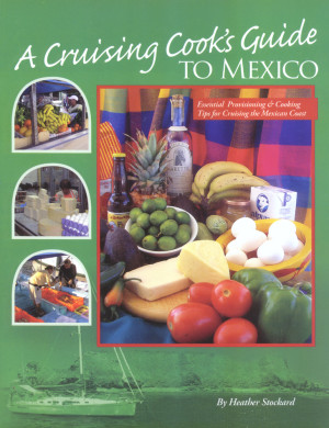 A Cruising Cook's Guide to Mexico