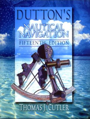 Dutton's Nautical Navigation , 15th Ed.