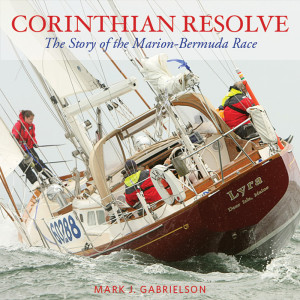 CORINTHIAN RESOLVE: The Story of the Marion Bermuda Race